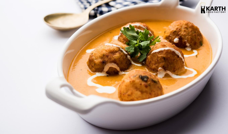 Malai Kofta-Karth Food Fcatory